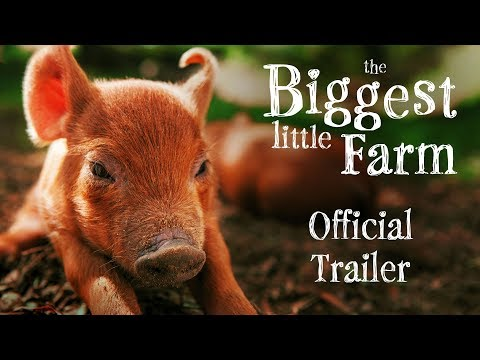 The Biggest Little Farm Trailer