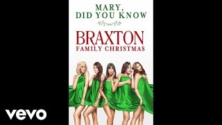 The Braxtons - Mary, Did You Know? (Audio)