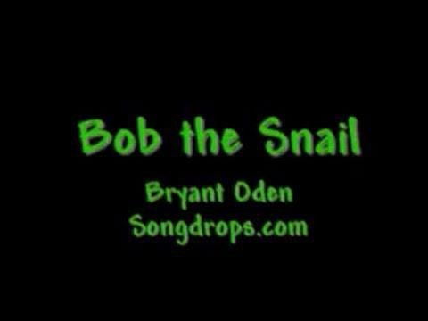 FUNNY SONG #12: Bob the Snail