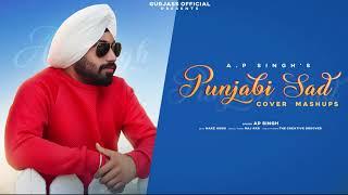 Punjabi Sad Mashup 2020 Ap Singh