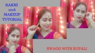Rakshabandhan Rakhi 2018 Easy Makeup Tutorial in Hindi | Swagg with Rupali |