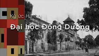 Ký ức Hà Nội: Đại học Đông Dương đất kinh kì