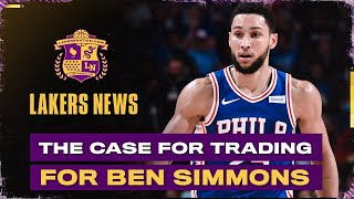 The Case For The Lakers Trading For Ben Simmons