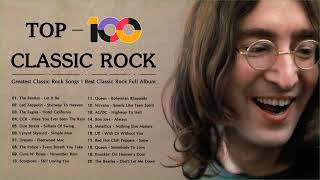 Top 100 Best Classic Rock Of All Time   Greatest Classic Rock Songs   Best Classic Rock Full Album
