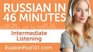 46 Minutes of Intermediate Russian Listening Comprehension