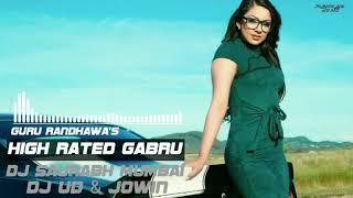 High Rated Gabru (Guru Randhawa) - DJ Saurabh From Mumbai & DJ UD n Jowin || Punekari Beatz ||