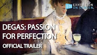OFFICIAL TRAILER | Degas: Passion for Perfection (2018) HD