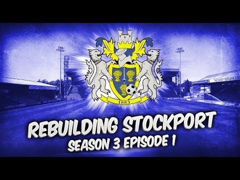 Rebuilding Stockport County - S3-E1 Transfer Special! | Football Manager 2019