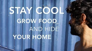 Creative way to stay cool in a shipping container home