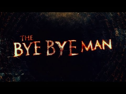 The Bye Bye Man'