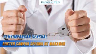 Dokter Yang Campur Sperma Ke Makanan Ditangkap