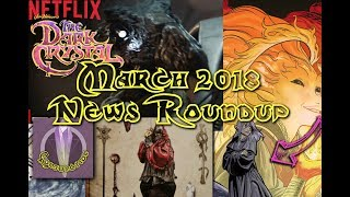 March 2018 News Roundup [The Dark Crystal]