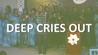 Deep Cries Out, Performed by Rivers of Life Choir, Household of David Church