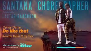 Korede Bello ft Dj Flex: Do Like That - Dance demo by Santana Choregrapher ft Lastar Gadougou