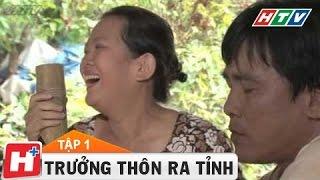 Trưởng thôn ra tỉnh | Phim hài | Tập 1