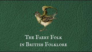 Faery Folk in British Folklore & Superstition