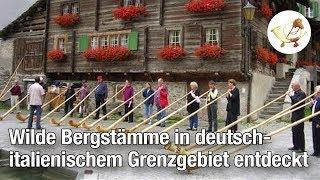 Wilde Bergstämme in deutsch-italienischem Grenzgebiet entdeckt