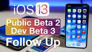 iOS 13 Public Beta 2 and Dev Beta 3 (Re-release) - Follow Up