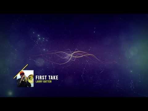 Larry Batten - First Take