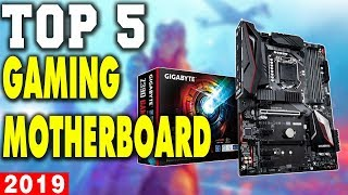 Top 5 - Best Gaming Motherboards in 2019