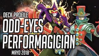 LETS START THE SHOW! Deck Profile: Odd-Eyes Performagician! (Mayo 2018)
