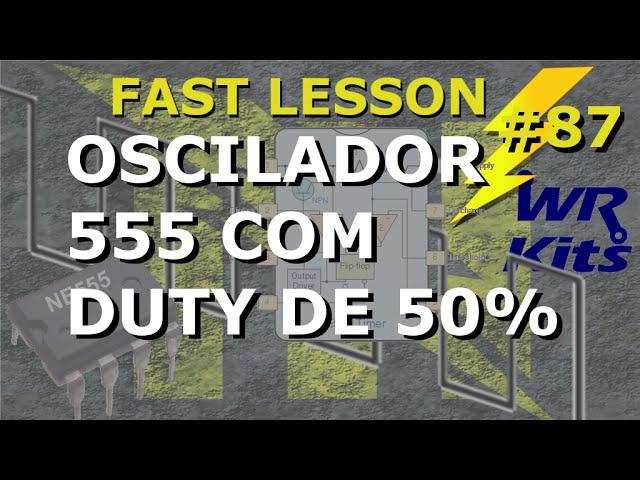 GERADOR DE ONDA QUADRADA COM 555 | Fast Lesson #87