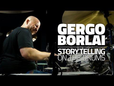 Gergo Borlai - Storytelling On The Drums (FULL DRUM LESSON)