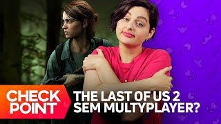 LAST OF US PART 2 PODE NÃO TER MULTIPLAYER, JEDI FALLEN ORDER COM FÓRMULA METROID -Noticias de games