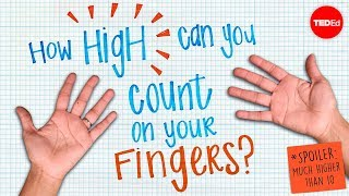 How high can you count on your fingers? (Spoiler: much higher than 10) - James Tanton