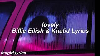 lovely || Billie Eilish & Khalid Lyrics