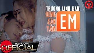 Đừng Bận Tâm Em   Trương Linh Đan   Official Music Video