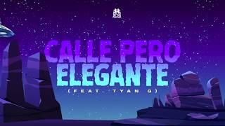 Calle Pero Elegante - Natanael Cano ft. Tyan G (Lyric Video)
