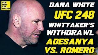 """UFC 248: Dana White Calls Robert Whittaker's Withdrawl """"Selfless"""", Talks Adesanya vs. Romero"""