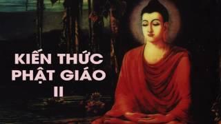 Kiến Thức Phật Giáo Căn Bản Phần 2