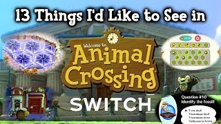 13 Things I'd Like to See in Animal Crossing Switch