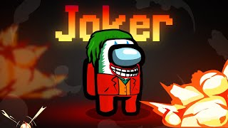 AMONG US But I'm THE JOKER!