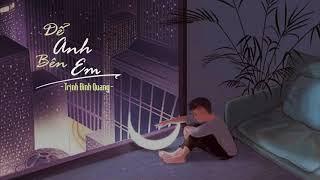 Để Anh Bên Em ► Trịnh Đình Quang [ Lyrics ]