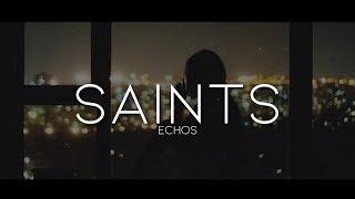 Echos - Saints (Lyrics)