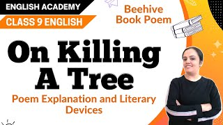 """""""On killing a tree"""" Class 9 Poem English Beehive NCERT CBSE Explanation, Literary devices"""