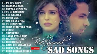 Best Romantic Hindi Love Songs 2019💔top 20 Superhits Heart Broken Bollywood Hindi Sad Songs 💔