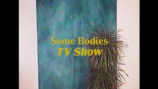 Some Bodies - TV Show (Official Music Video)