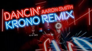 Beat Saber - Dancin by Aaron Smith (Krono Remix) //EXPERT FULL COMBO