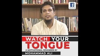 Watch Your Tongue - By Mohammad Ali
