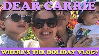 Where's the Holiday Vlog? | DEAR CARRIE