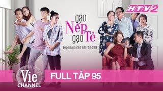 GẠO NẾP GẠO TẺ - Tập 95 - FULL | Phim Gia Đình Việt 2018
