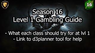 [D3] Season 16 Gambling Guide Lvl 1 Every Class