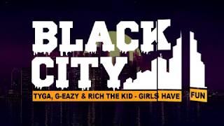 Tyga - Girls Have Fun ft. Rich The Kid, G-Eazy (Lyrics)