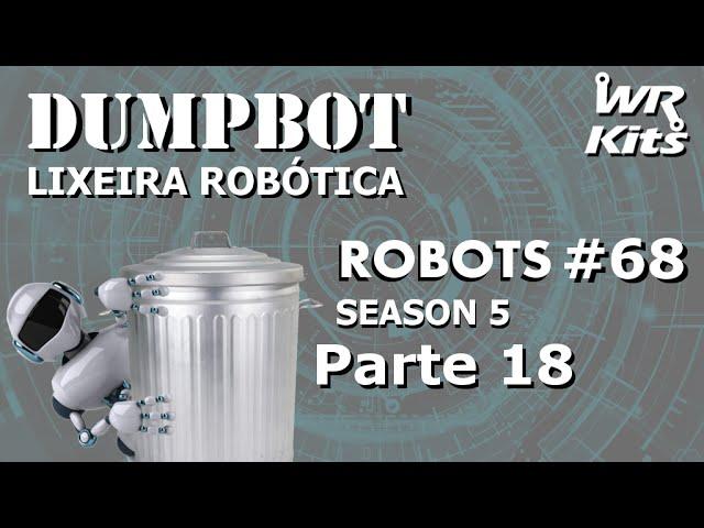 SENSOR DE DETECÇÃO DE LIXO (DUMPBOT 18/x) | Robots #68