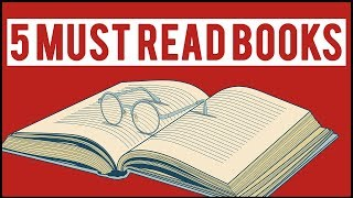 5 Books You Must Read Before You Die