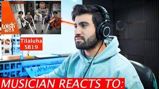Musician Reacts to SB19 - Tilaluha